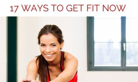 17 Ways to Get Fit Now